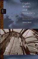 Cover of: Light, wind, and structure by Robert Mark