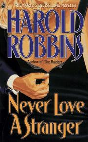 Cover of: Never Love a Stranger | Harold Robbins
