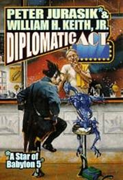 Cover of: Diplomatic act by Peter Jurasik, William H. Keith