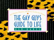 Cover of: The gay guys guide to life | Ken Hanes