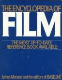 Cover of: The encyclopedia of film by Monaco, James., James Monaco