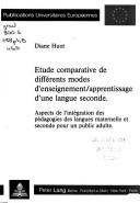 Cover of: Etude comparative de différents modes d'enseignement/apprentissage d'une langue seconde | Diane Huot