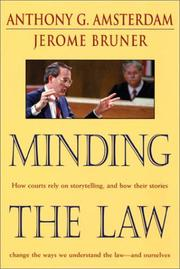 Cover of: Minding the law by Anthony G. Amsterdam