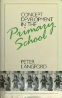 Cover of: Concept development in the primary school by Peter Langford