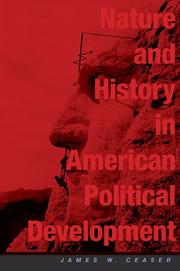 Cover of: Nature and history in American political development | James W. Ceaser