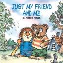 Cover of: Just My Friend & Me by Mercer Mayer