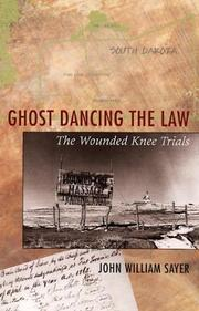 Cover of: Ghost dancing the law | John William Sayer