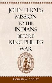 Cover of: John Eliot's mission to the Indians before King Philip's War by Richard W. Cogley