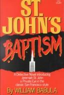 Cover of: St. John's Baptism by William Babula