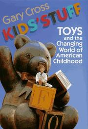 Cover of: Kids' stuff by Gary S. Cross