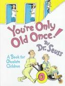 Cover of: You're only old once! by Dr. Seuss