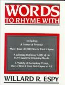 Cover of: Words to rhyme with | Willard R. Espy