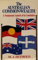 Cover of: The Australian Commonwealth by M. J. Detmold