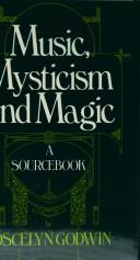 Cover of: Music, Mysticism and Magic | Joscelyn Godwin