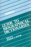 Cover of: ARBA guide to biographical dictionaries | Bohdan S. Wynar
