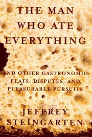 Cover of: The man who ate everything | Jeffrey Steingarten
