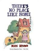Cover of: There's no place like home by Marc Tolon Brown