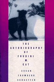 Cover of: The autobiography of Foudini M. Cat by Susan Fromberg Schaeffer