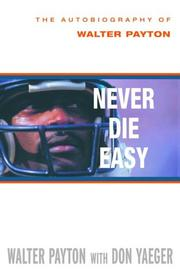 Cover of: Never Die Easy | Don Yaeger