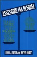 Cover of: Assessing tax reform | Henry J. Aaron
