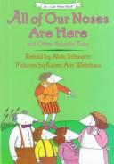 Cover of: All of our noses are here, and other noodle tales | Alvin Schwartz