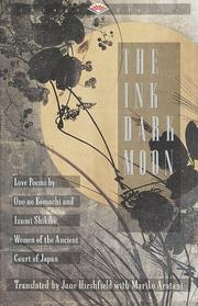 Cover of: The Ink Dark Moon | Jane Hirshfield