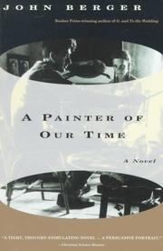 Cover of: A painter of our time by John Berger