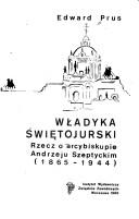 Cover of: Władyka świętojurski by Edward Prus