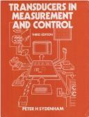 Cover of: Transducers in measurement and control | P. H. Sydenham