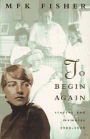Cover of: To begin again by M. F. K. Fisher