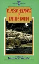 Cover of: Classic sermons on faith and doubt | Warren W. Wiersbe