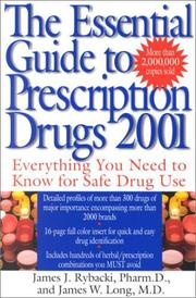 Cover of: The essential guide to prescription drugs | James J. Rybacki, James W. Long, James J. Rybacki Pharm.D., M.D. James W. Long
