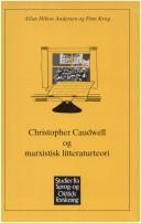 Cover of: Christopher Caudwell og marxistisk litteraturteori | Allan Hilton Andersen