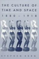 Cover of: The culture of time and space, 1880-1918 | Stephen Kerr