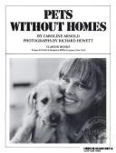 Cover of: Pets without homes | Caroline Arnold
