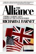 Cover of: The alliance--America, Europe, Japan by Richard J. Barnet
