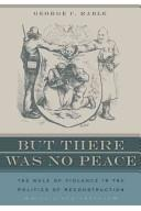 Cover of: Buth there was no peace | George C. Rable
