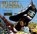 Cover of: The lost kachina | Heather Irbinskas