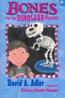 Cover of: Bones and the dinosaur mystery | David A. Adler