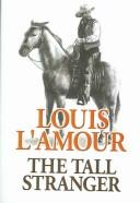 Cover of: The tall stranger by Louis L'Amour