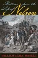 Cover of: Pictures from the life of Nelson | William Clark Russell