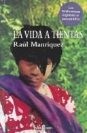 Cover of: La vida a tientas by Raúl Manríquez