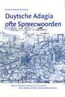 Cover of: Duytsche adagia ofte spreecwoorden by Symon Andriessoon
