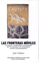 Cover of: Las fronteras móviles by Velasco, Juan