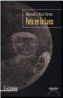 Cover of: Foto en la luna by Manuel J. Ruiz Torres