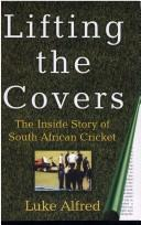 Cover of: Lifting the covers by Luke Alfred