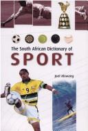 Cover of: The South African dictionary of sport | J. Alswang