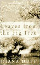 Cover of: Leaves from the fig tree by Diana Duff