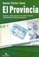 Cover of: El Provincia by Daniel Víctor Sosa