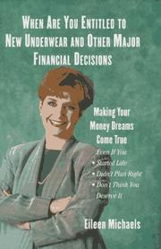 Cover of: When are you entitled to new underwear and other major financial decisions | Eileen Michaels